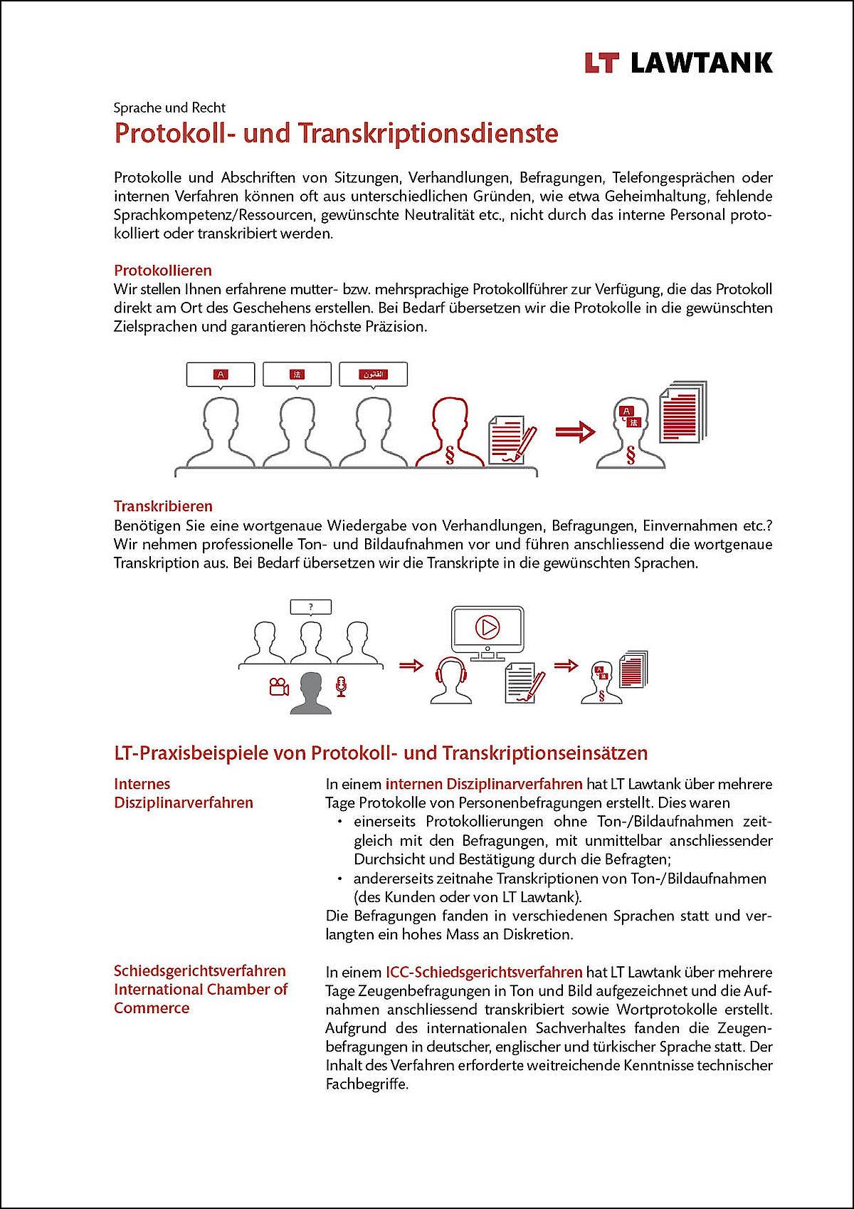 LT Lawtank - Protokoll- und Transkriptionsdienste - protokollieren von Verwaltungsratssitzungen, Geschäftsleitungssitzungen, Projektgremiumssitzungen, Disziplinarverfahren, Verfahren von Fachkommissionen - transkribieren von Sitzungen, Verhandlungen, Befragungen, Einvernahmen